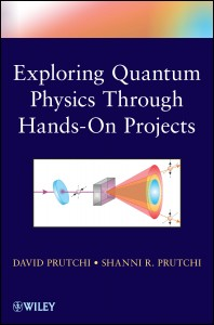 Exploring Quantum Physics Through Hands-On Projects by David and Shanni Prutchi